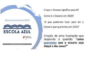 """Desafio Escola Azul- """"O nosso Oceano em 2030"""""""